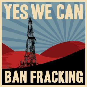 Yes we can ban fracking